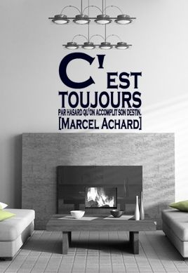 """Stickers citation \""""C\'est toujours par hasard...\"""" de Marcel Achard. Sticker adhésif découpés à la forme dans vinyle de couleur unie, ce visuel dans l\'air du temps trouvera sa place dans votre intérieur. Un texte, une phrase, un proverbe, un dicton, un sticker et vous transformez vos murs. Les stickers citation sont tous disponibles dans plusieurs couleurs."""
