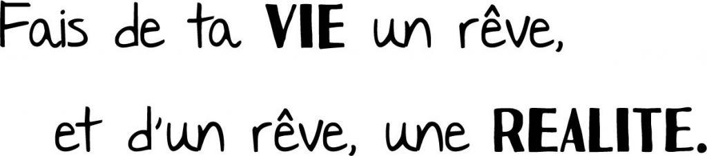Stickers citation Fais de ta vie un rêve et d\'un rêve une réalité de Antoine de Saint Exupery